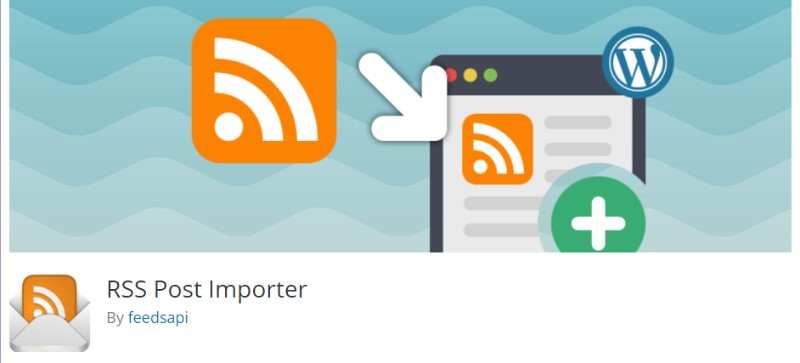 RSS Post Importer plugin for wordpress